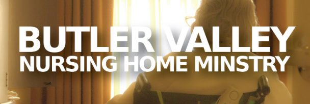 Butler Valley Nursing Home Ministry